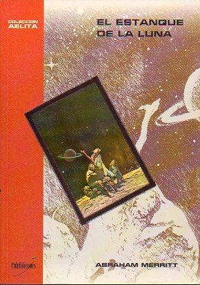 El Estanque de la luna – Abraham Merritt