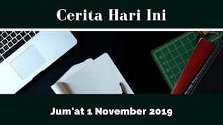 Cerita Hari Ini Jum'at 1 November 2019