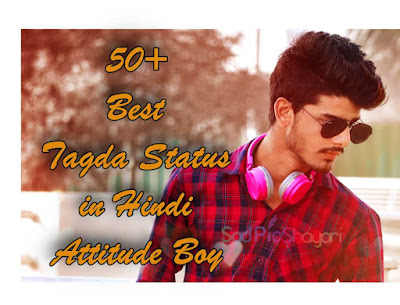 50+ Best Tagda Status in Hindi Attitude Boy