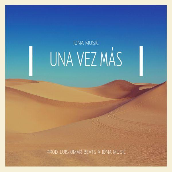Jona Music – Una Vez Más (Single) 2021 (Exclusivo WC)