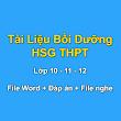 Tuyển chọn Tài Liệu Bồi Dưỡng HSG THPT 10 - 11 - 12 (Sưu tầm)
