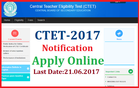 CTET-2017 Notification by CBSE Eligibility Application Form Online Registration Exam Date Download Hall Tickets Results for Paper I & Paper II  @ctet.nic.in | Central Teachers Eligibility Test CTET Notification released by Central Board of Secondary Education CBSE Indial | Apply Online for CTET 2017 at Official Website http://ctet.nic.in | Online Application Form for Central TET will be strted soon | desirable candidates may Register Online at ctet.nic.in | Eligibility for CTET | Exam Fee Dates for Central Teachers Eligibility Test | Schedule for Central TET Online Registration Apply Online Download Hall Tickets Exam Dates Initial Key Download Results | Syllabus for CTET various Papers and Subjects | Structure and Content of CTET | ctet-2017-notification-by-cbse-central-teachers-eligibility-test-online-application-registration-form-hall-tickets-results-ctet.nic.in-download