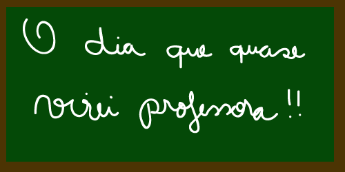 "Capa do texto onde se encontrei a seguinte frase: ""O dia que quase virei professora'"