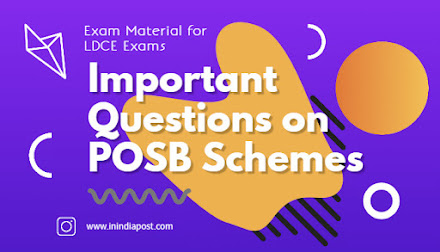 Important Questions on Post Office Saving Schemes (POSB) for various LDCE Exams