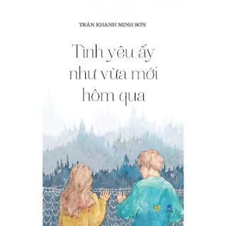 Tình Yêu Ấy Như Vừa Mới Hôm Qua ebook PDF-EPUB-AWZ3-PRC-MOBI