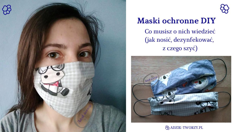 Adzik tworzy - maseczki ochronne DIY z czego szyć, jak nosić, jak prać
