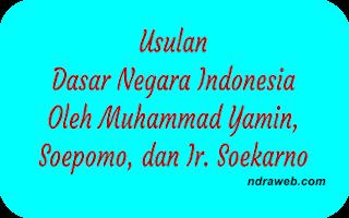Usulan Dasar Negara M. Yamin, Soepomo, Soekarno