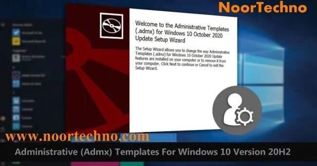 تنزيل وتثبيت القوالب الإدارية (Admx) لنظام التشغيل Windows 10 الإصدار 20H2