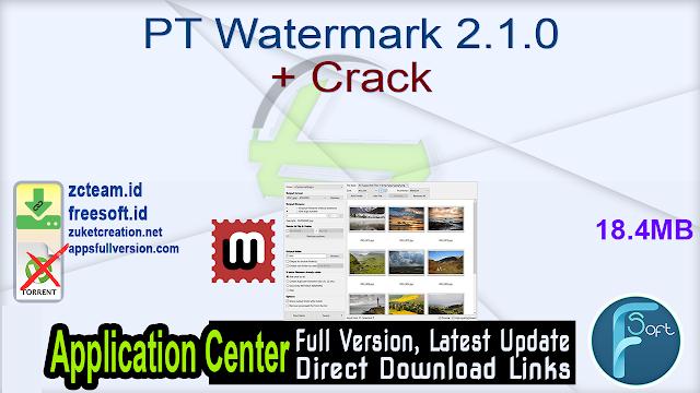 PT Watermark 2.1.0 + Crack_ ZcTeam.id