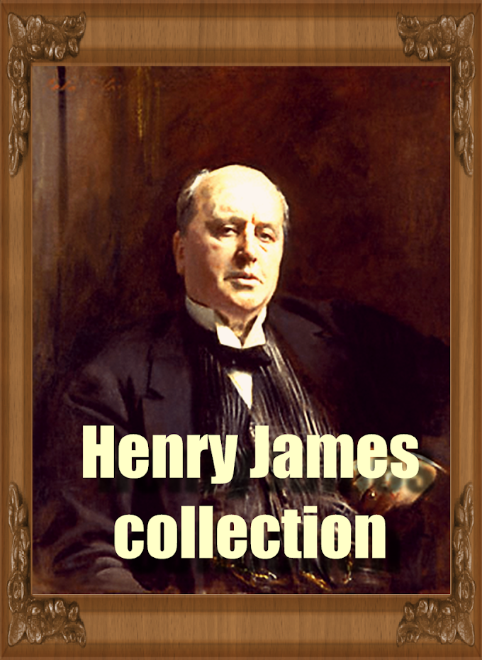 Collection of Best Henry James's Fiction (Novels. Novellas, Short Stories)