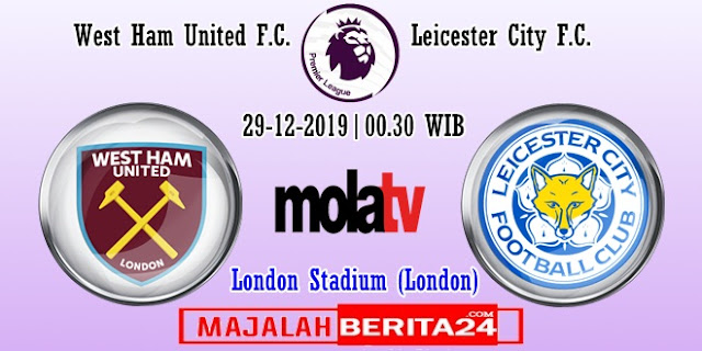 Prediksi West Ham United vs Leicester City — 29 Desember 2019