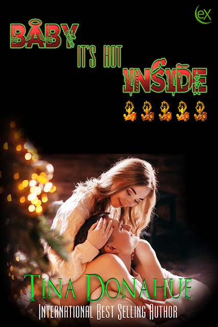 All She Wants for Christmas is...Him - Baby, It's HOT Inside - Erotic Holiday Romance - RomCom - Bad Boy Plays Santa - Tina Donahue Books #TinaDonahueBooks #HolidayRomance #EroticRomance #ContemporaryRomance #RomCom
