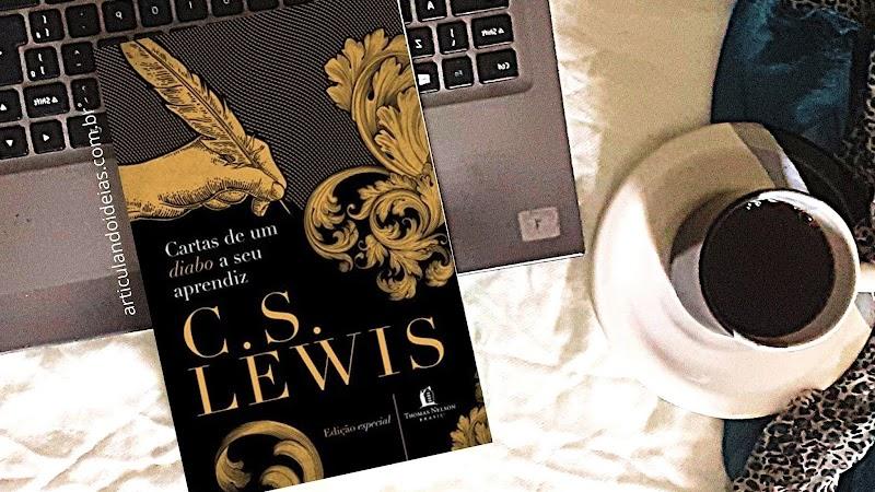 Resenha   Cartas de um diabo a seu aprendiz – C. S. Lewis