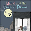 PPBF: Mabel and the Queen of Dreams by Henry, Joshua and Harrison Herz with Illustrations by Lisa Woods