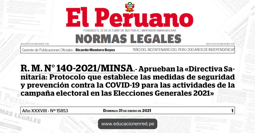 R. M. N° 140-2021/MINSA.- Aprueban la «Directiva Sanitaria: Protocolo que establece las medidas de seguridad y prevención contra la COVID-19 para las actividades de la campaña electoral en las Elecciones Generales 2021»