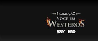 Promoção Você em Westeros Sky e HBO