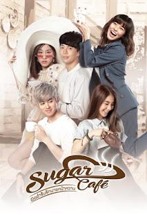Sugar Cafe เปิดตำรับรักนายหน้าหวาน