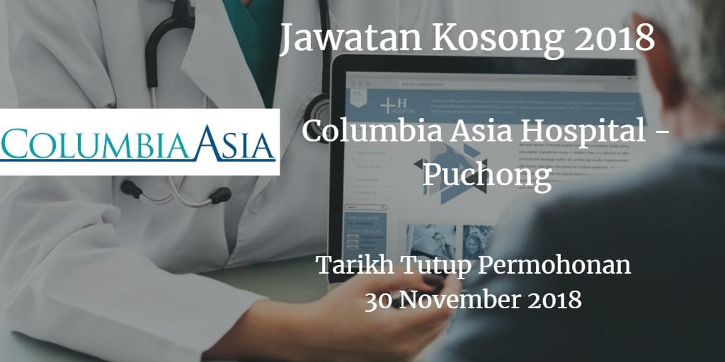 Jawatan Kosong Columbia Asia Hospital - Iskandar Puteri 30 November 018