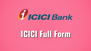 ICICI Full Form in Hindi: ICICI क्या है?