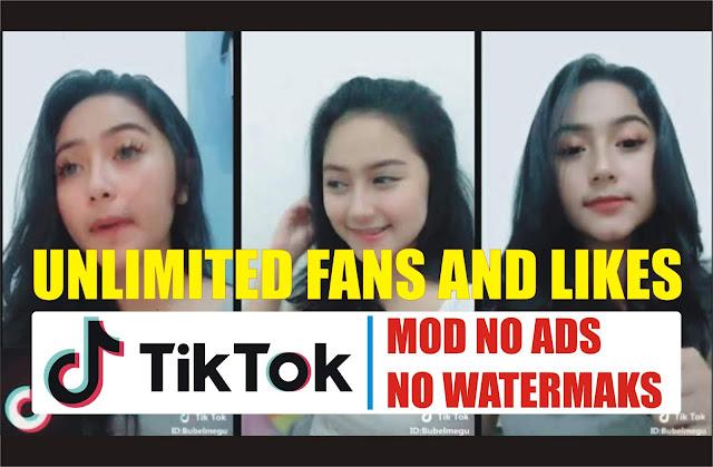 TikTok MOD APK Tanpa Iklan No Watermaks | TikTok MOD APK Unlimited Fans and Likes