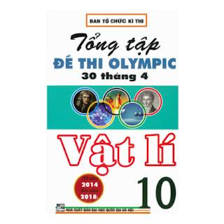 Tổng Tập Đề Thi Olympic 30 Tháng 4 Vật Lí 10 ebook PDF-EPUB-AWZ3-PRC-MOBI