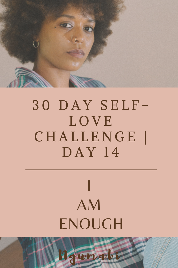 30 Day Self-love Challenge | Day 14 - I Am Enough