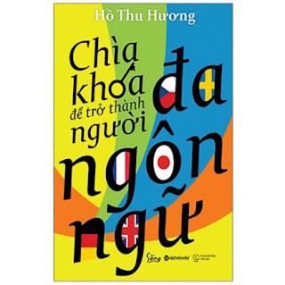 Chìa Khóa Để Trở Thành Người Đa Ngôn Ngữ (Tái Bản 2020) ebook PDF EPUB AWZ3 PRC MOBI