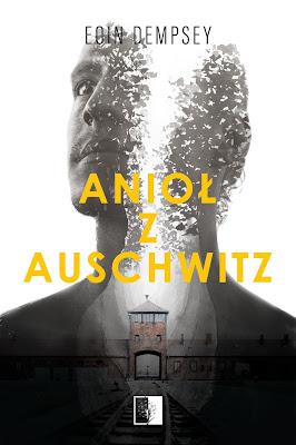 """""""Anioł z Auschwitz"""" - fragment powieści"""