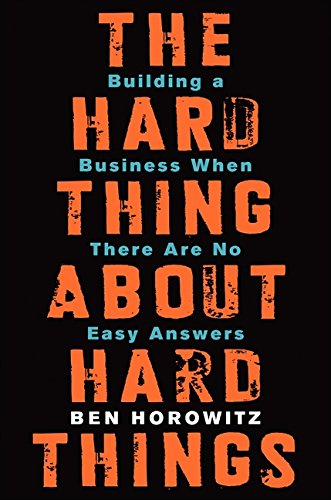 The Hard Thing About Hard Things by Ben Horowitz FREE Ebook Download