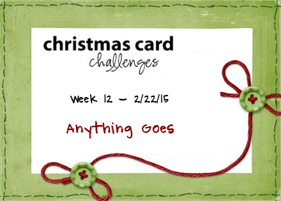 http://christmascardchallenges.blogspot.com/2015/02/christmas-card-challenges-12-anything.html