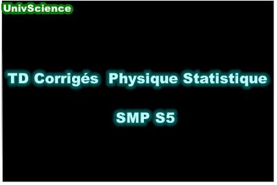 TD Corrigés Physique Statistique SMP S5 PDF.