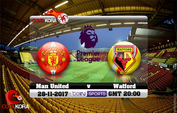مشاهدة مباراة واتفورد ومانشستر يونايتد اليوم 28-11-2017 في الدوري الإنجليزي