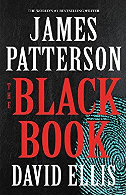 The Black Book by James Patterson and David Ellis get 5 out of 5 stars in my book review.  Great mystery with twists and turns until the end.  This fast paced novel will have you wanting to read through the night.  Page Turner, Best Patterson book, Mystery, adult literature. Alohamora Open a Book Alohamoraopenabook www.alohamoraopenabook.blogspot.com