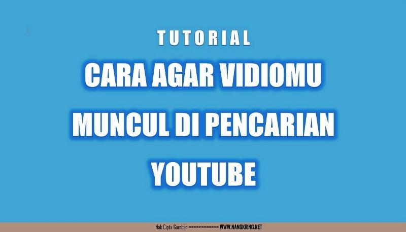 Cara Agar Videomu Muncul di Halaman Pertama Youtube