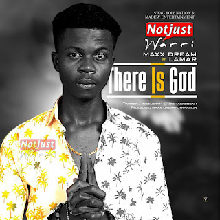 Music: Maxx Dream ft Lamar - There Is God Prod By KizzyBeat @itsMaxxDream