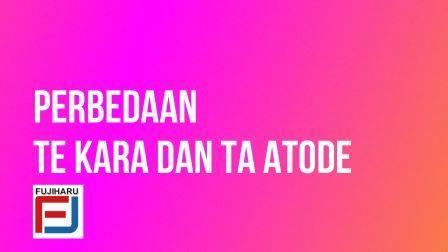 Perbedaan TE KARA dan TA ATODE (てから、たあとで)