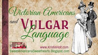Kristin Holt | Victorian Americans and Vulgar Language