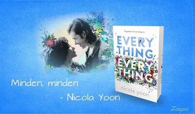 Minden, minden - Nicola Yoon kritika | 2017