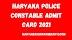 Haryana Police Constable Admit Card 2021