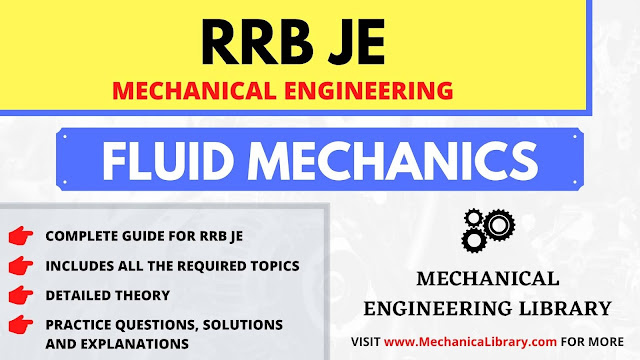 FLUID MECHANICS - RRB JE STUDY MATERIAL - MECHANICAL ENGINEERING - FREE DOWNLOAD PDF - MECHANICALIBRARY.COM
