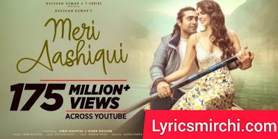 Meri Aashiqui Song Lyrics | Jubin Nautiyal | Hindi Song 2020