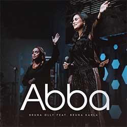 Baixar Música Gospel Abbao (Ao Vivo) - Bruna Olly e Bruna Karla Mp3