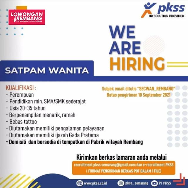 Lowongan Kerja Satpam Wanita Atau Security PKSS Penempatan Pabrik Wilayah Rembang