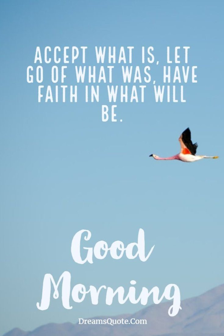 accept what is let go of what was have faith