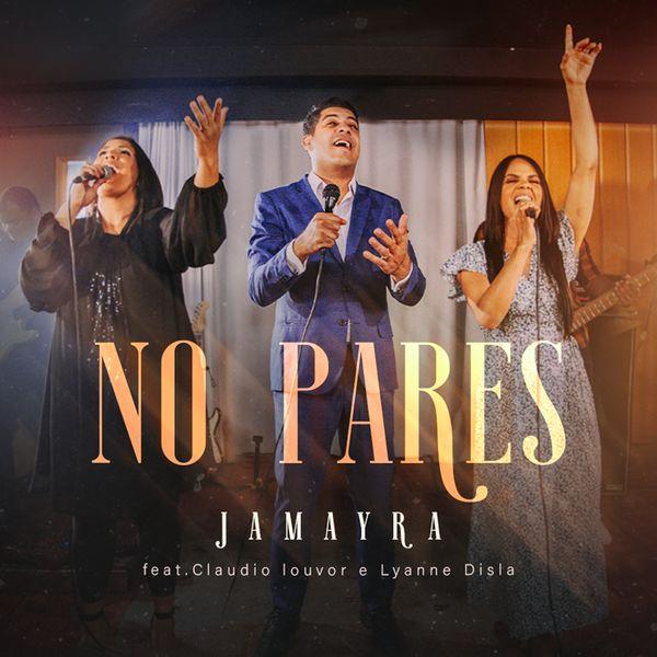 Jamayra – No Pares (Feat.Claudio Louvor,Lyanne Disla) (Single) 2021 (Exclusivo WC)