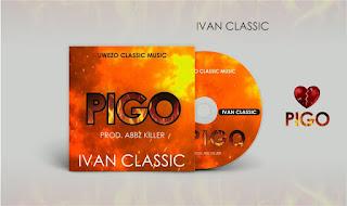 Audio | Ivan classic – Pigo | Download Mp3