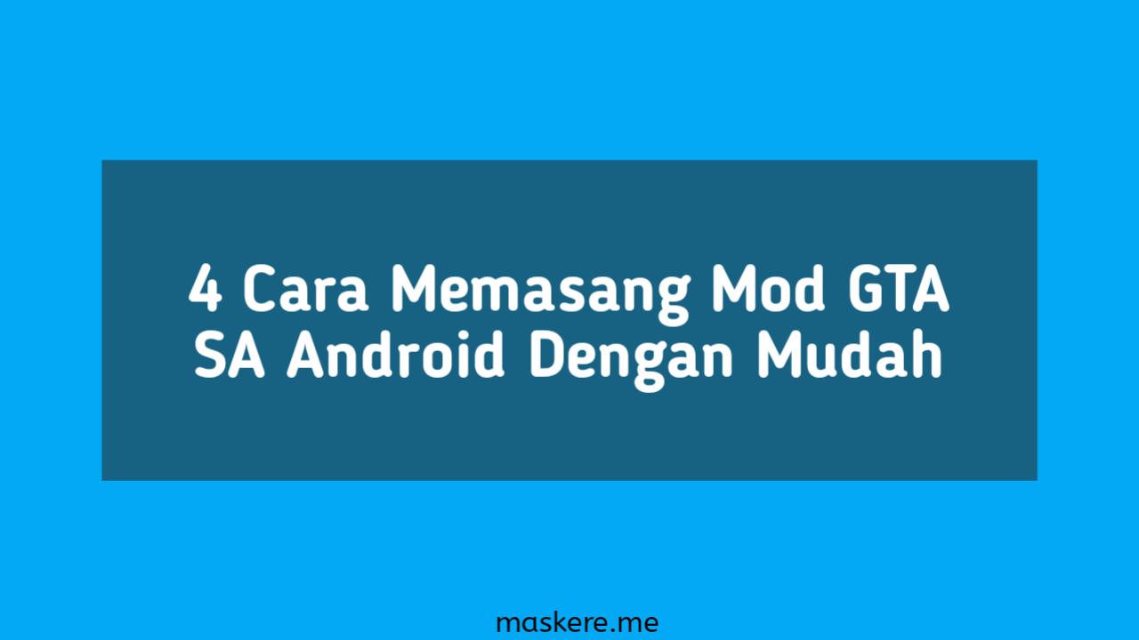 Cara Memasang Mod Gta Sa Android Dengan Mudah Maskere