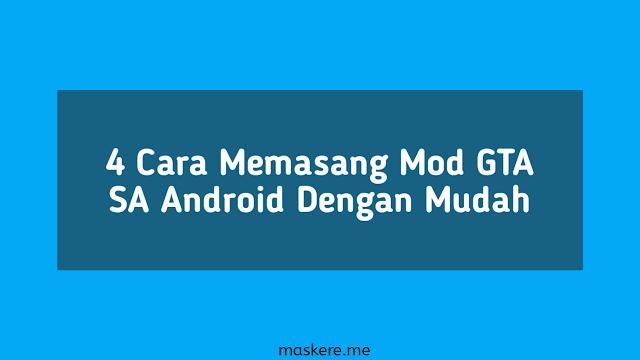 Cara Memasang Mod GTA SA Android