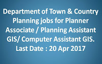 Department of Town & Country Planning jobs for Planner Associate / Planning Assistant GIS/ Computer Assistant GIS in Thiruvananthapuram. Last Date to apply: 20 Apr 2017