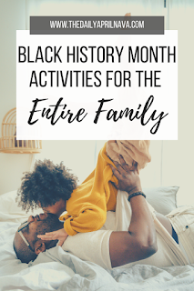 Black History Month Activities for the Entire Family - TheDailyAprilnAva